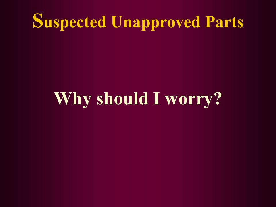 Suspected Unapproved Parts
