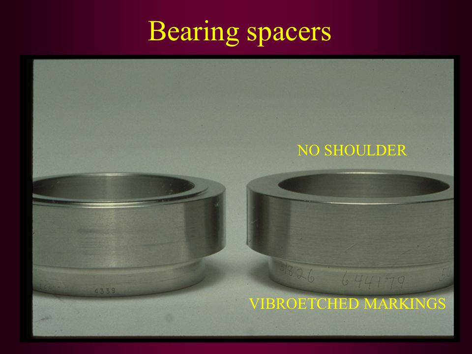 Bearing spacers NO SHOULDER VIBROETCHED MARKINGS