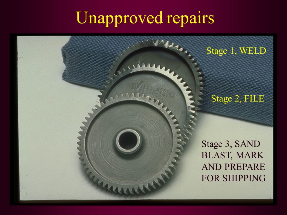 Unapproved repairs Stage 1, WELD Stage 2, FILE