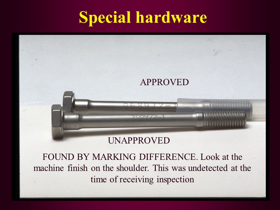 Special hardware APPROVED UNAPPROVED