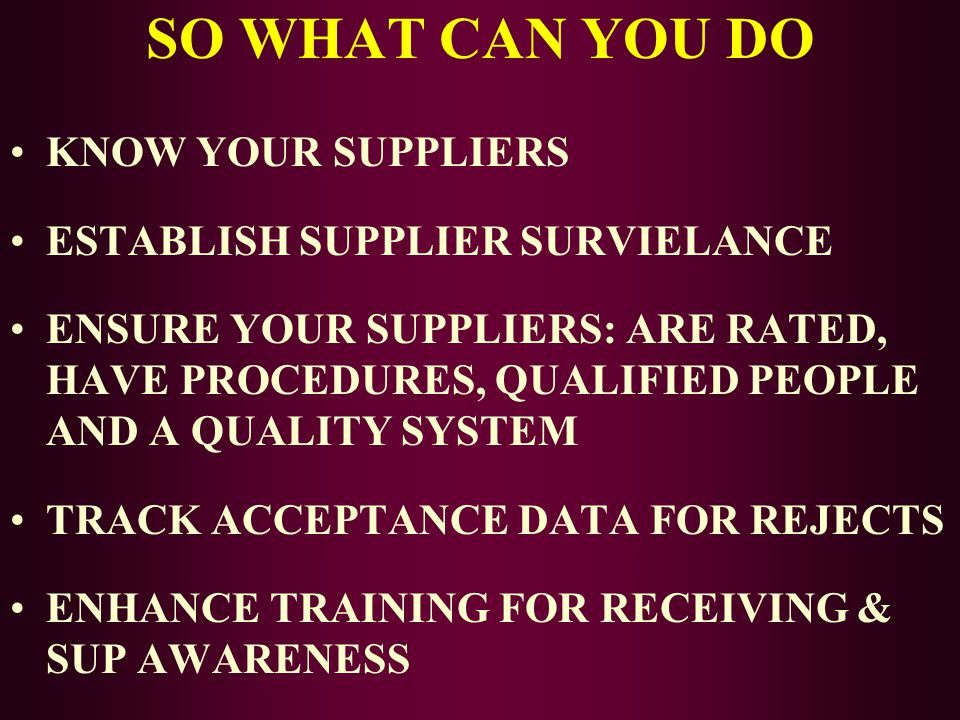 SO WHAT CAN YOU DO KNOW YOUR SUPPLIERS ESTABLISH SUPPLIER SURVIELANCE