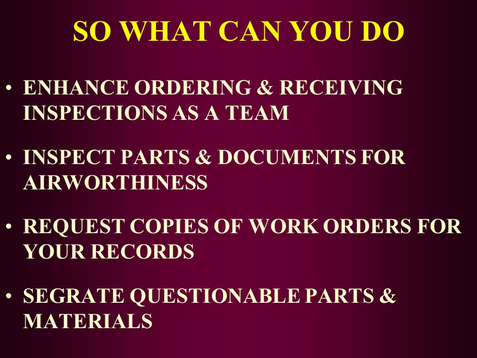 SO WHAT CAN YOU DO ENHANCE ORDERING & RECEIVING INSPECTIONS AS A TEAM