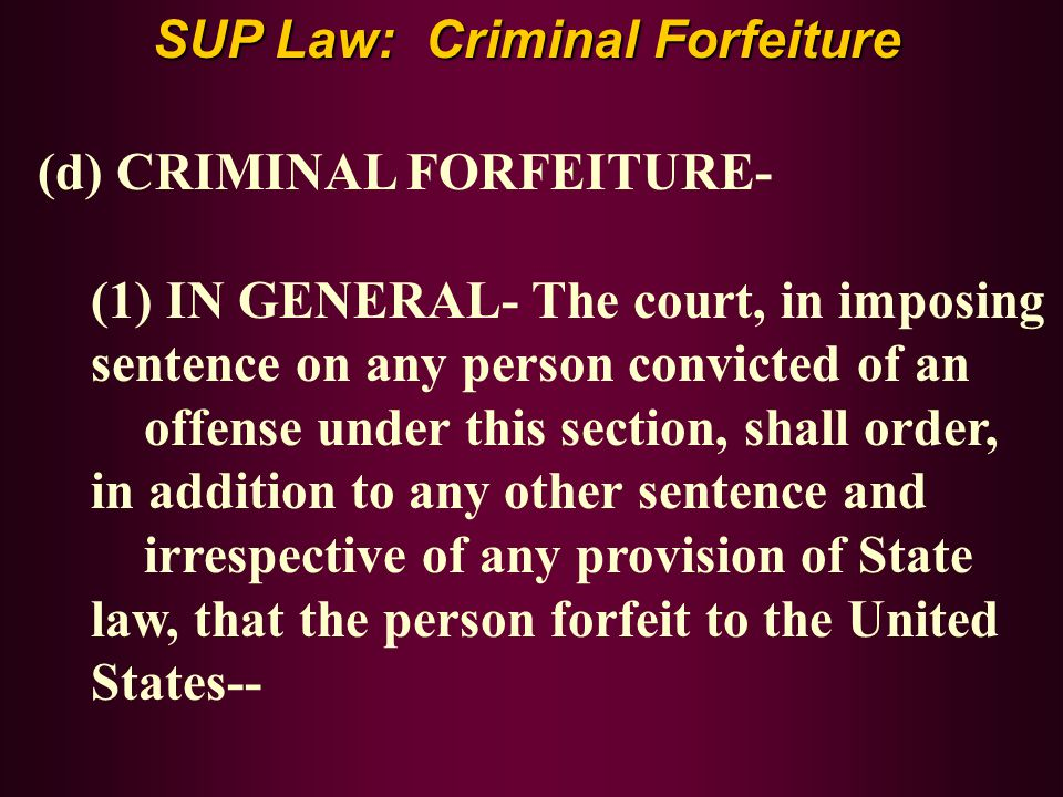 SUP Law: Criminal Forfeiture