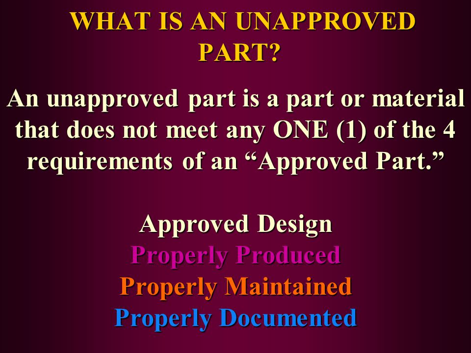 WHAT IS AN UNAPPROVED PART