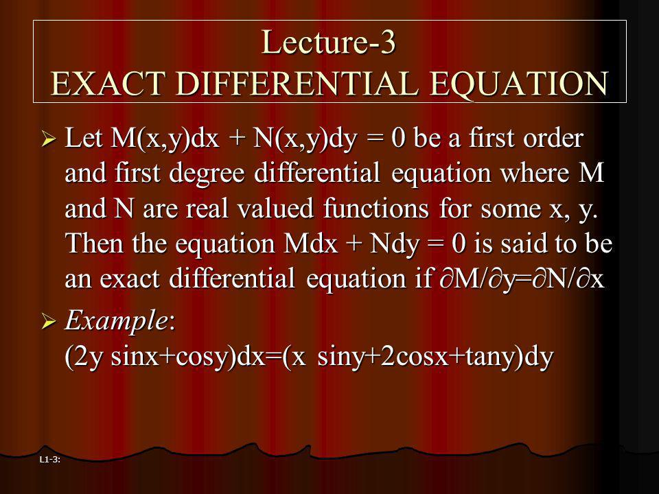 Lecture-3 EXACT DIFFERENTIAL EQUATION