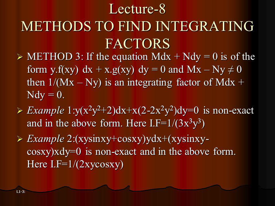 Lecture-8 METHODS TO FIND INTEGRATING FACTORS