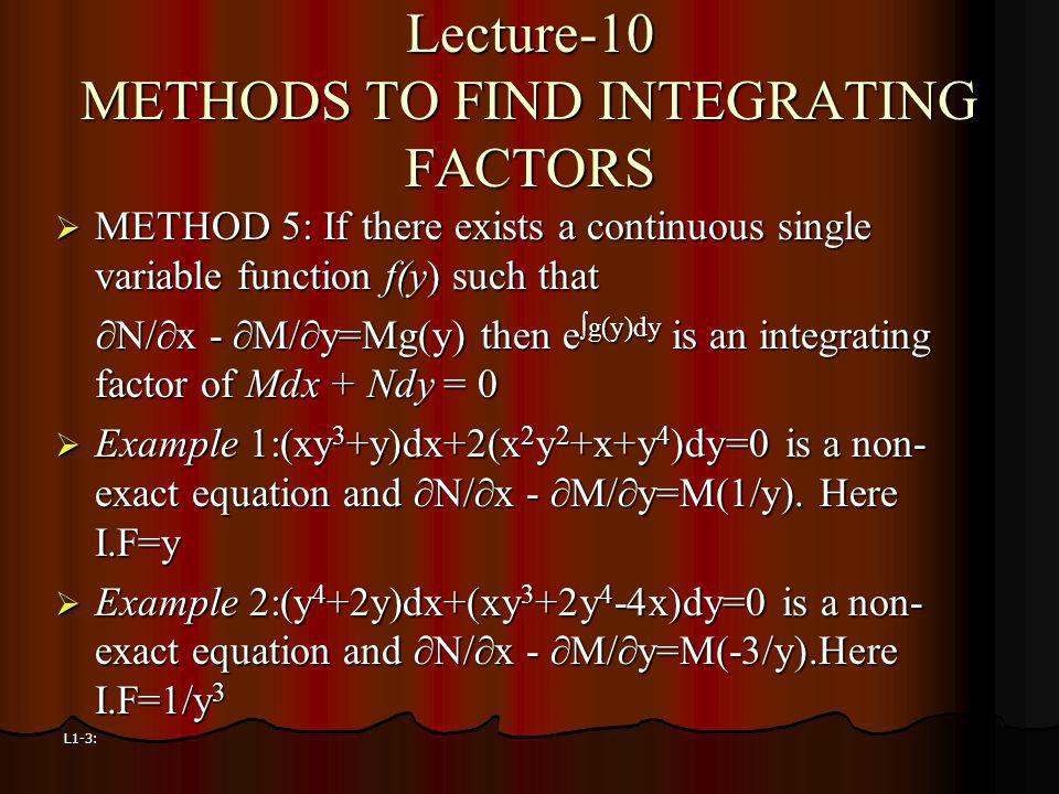 Lecture-10 METHODS TO FIND INTEGRATING FACTORS
