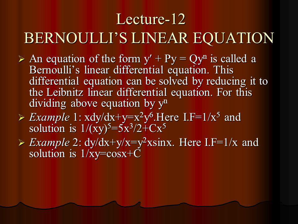 Lecture-12 BERNOULLI'S LINEAR EQUATION