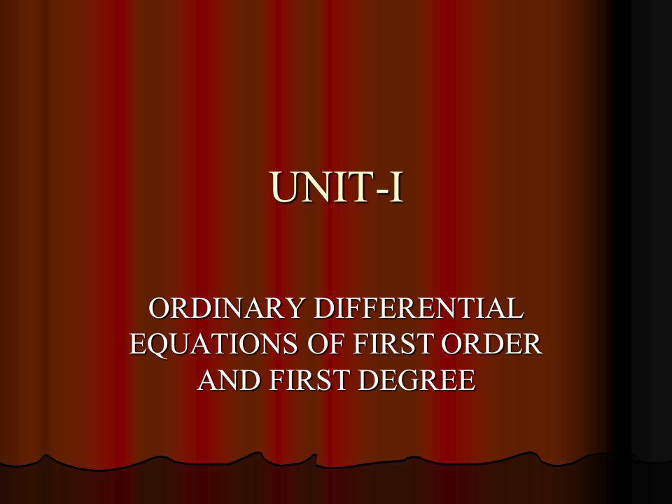 ORDINARY DIFFERENTIAL EQUATIONS OF FIRST ORDER AND FIRST DEGREE
