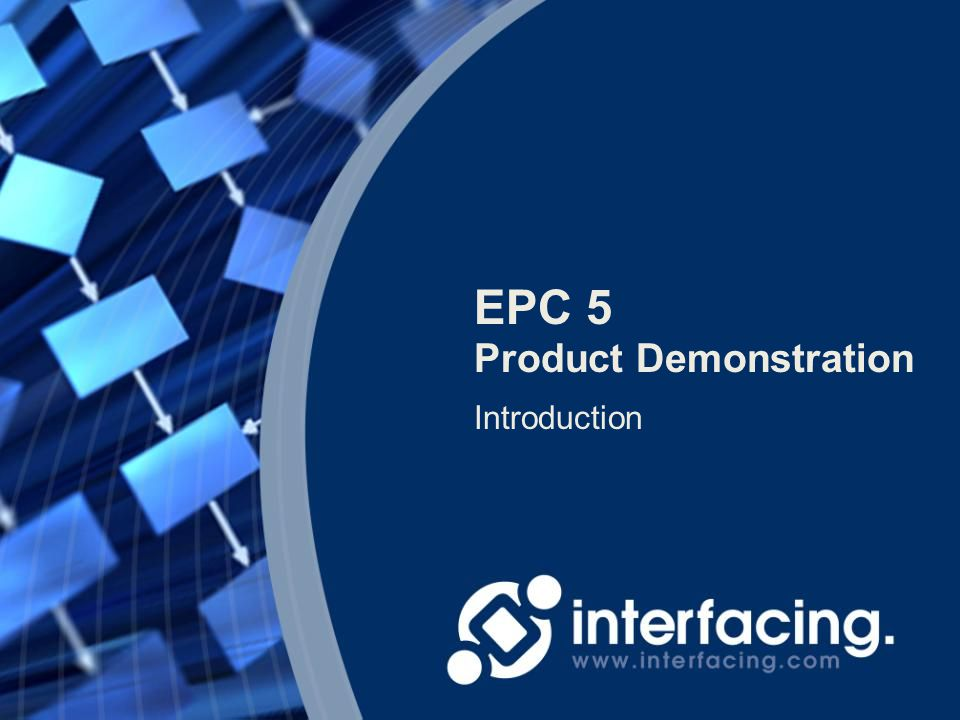 EPC 5 Product Demonstration Introduction