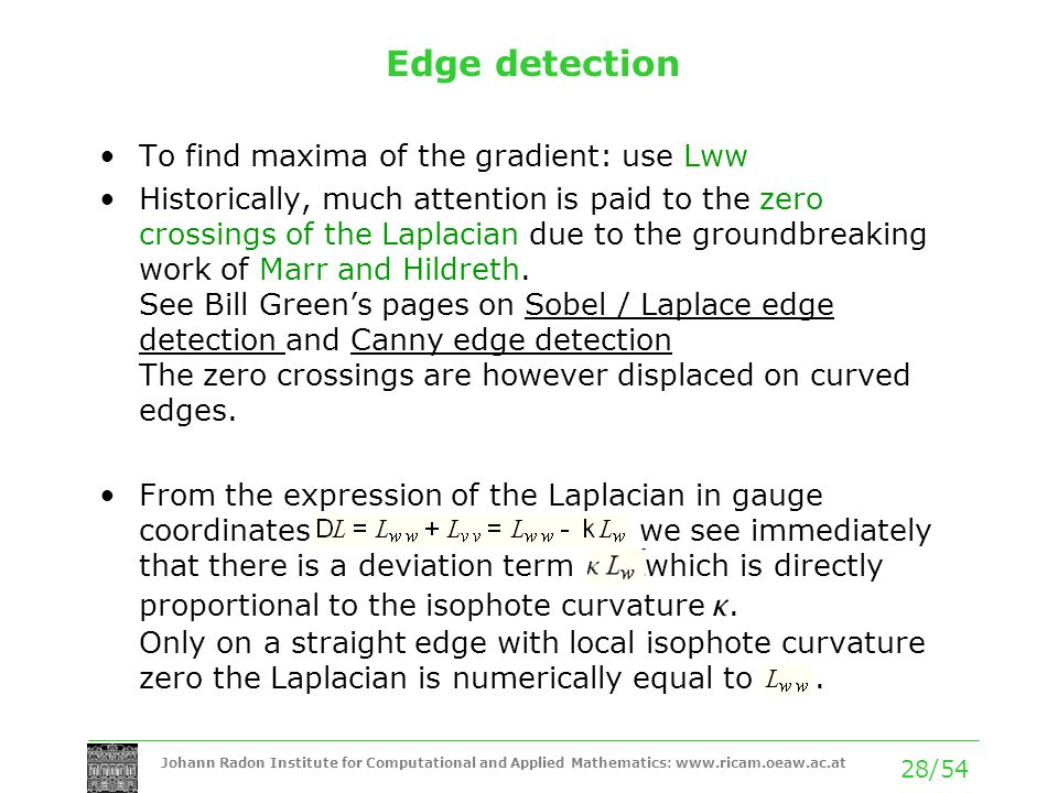 Edge detection To find maxima of the gradient: use Lww