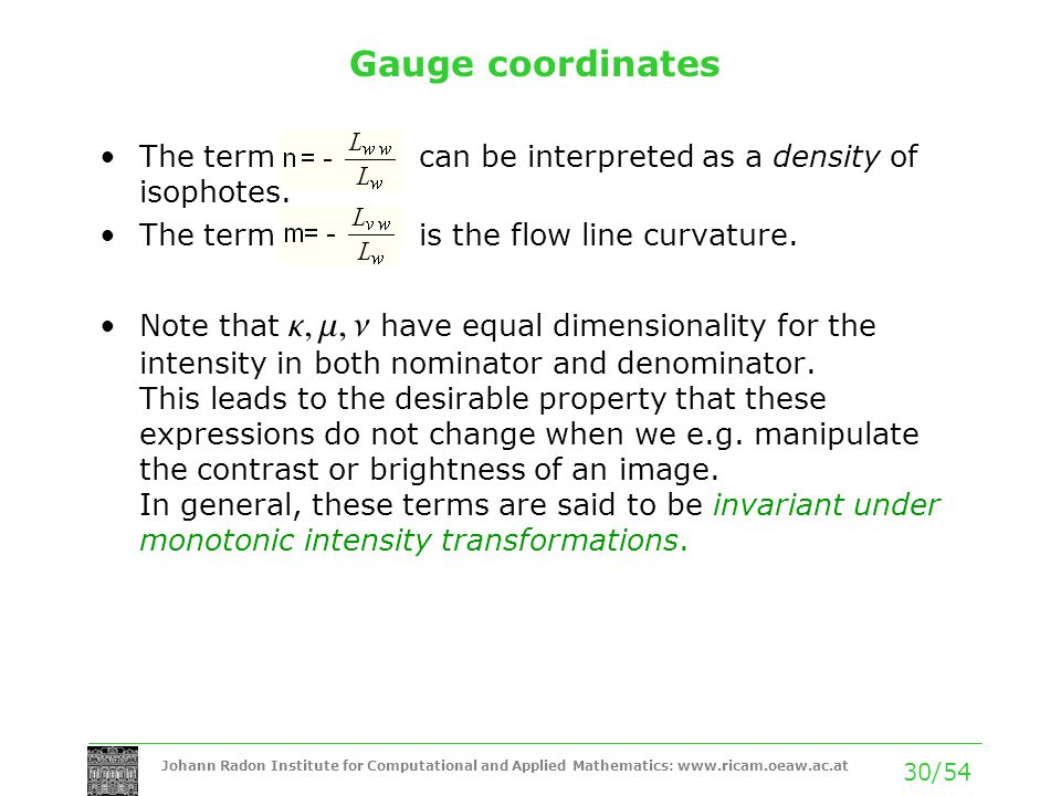 Gauge coordinates The term can be interpreted as a density of isophotes. The term is the flow line curvature.