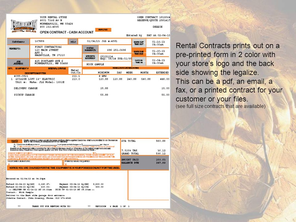 Rental Contracts prints out on a pre-printed form in 2 color with your store's logo and the back side showing the legalize.