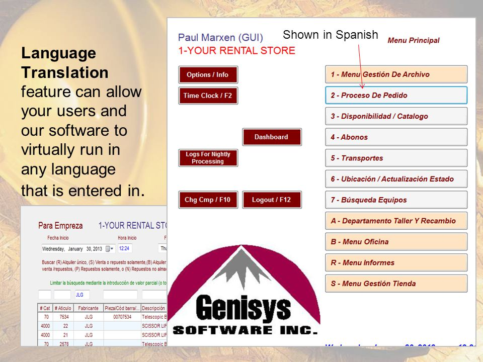 Shown in Spanish Language Translation feature can allow your users and our software to virtually run in any language that is entered in.