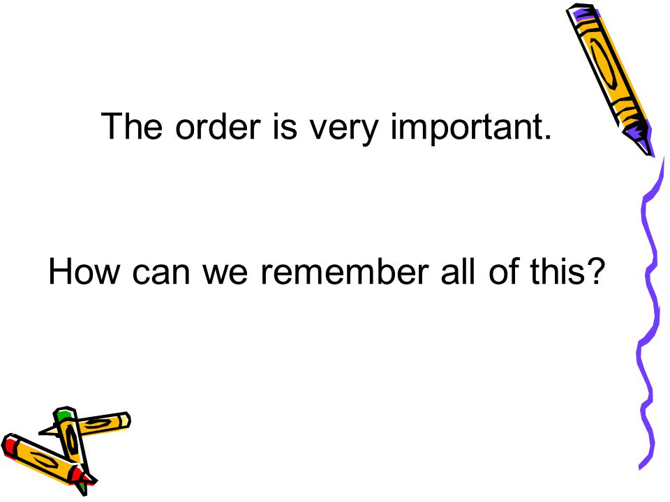 The order is very important.