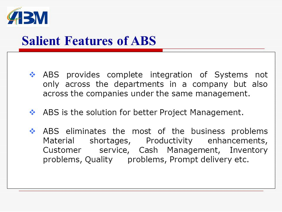 Salient Features of ABS