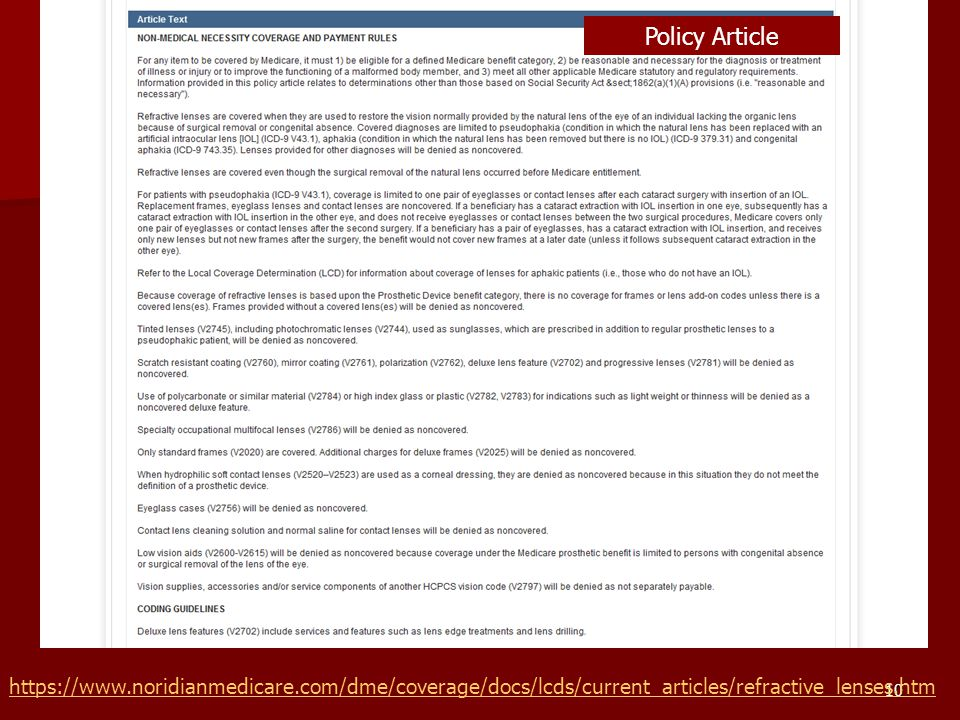 Policy Article https://www.noridianmedicare.com/dme/coverage/docs/lcds/current_articles/refractive_lenses.htm.