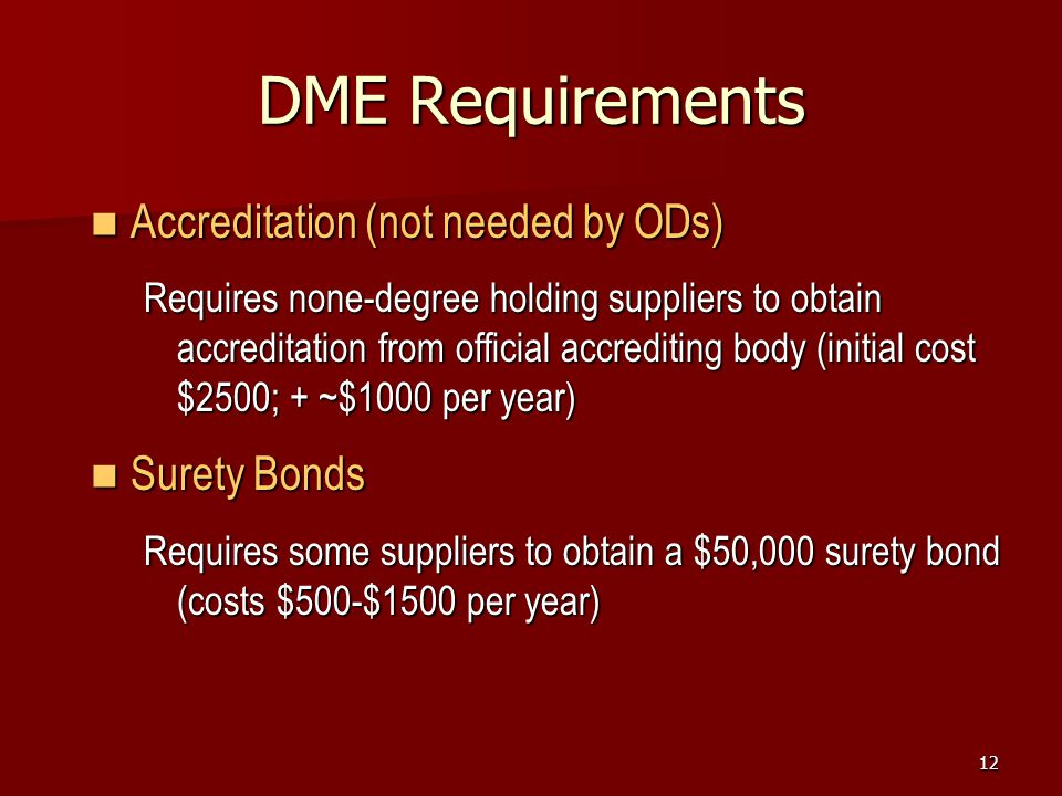 DME Requirements Accreditation (not needed by ODs) Surety Bonds