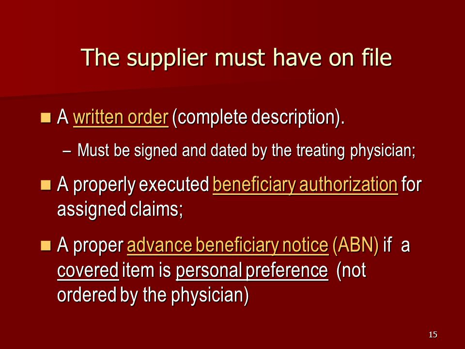 The supplier must have on file