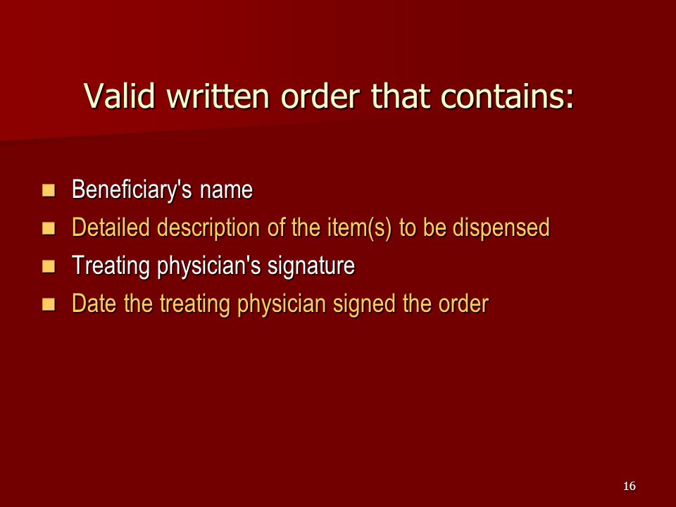 Valid written order that contains: