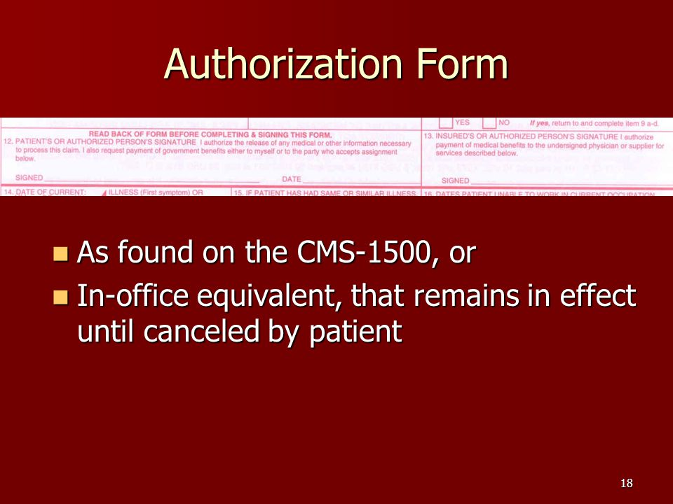 Authorization Form As found on the CMS-1500, or