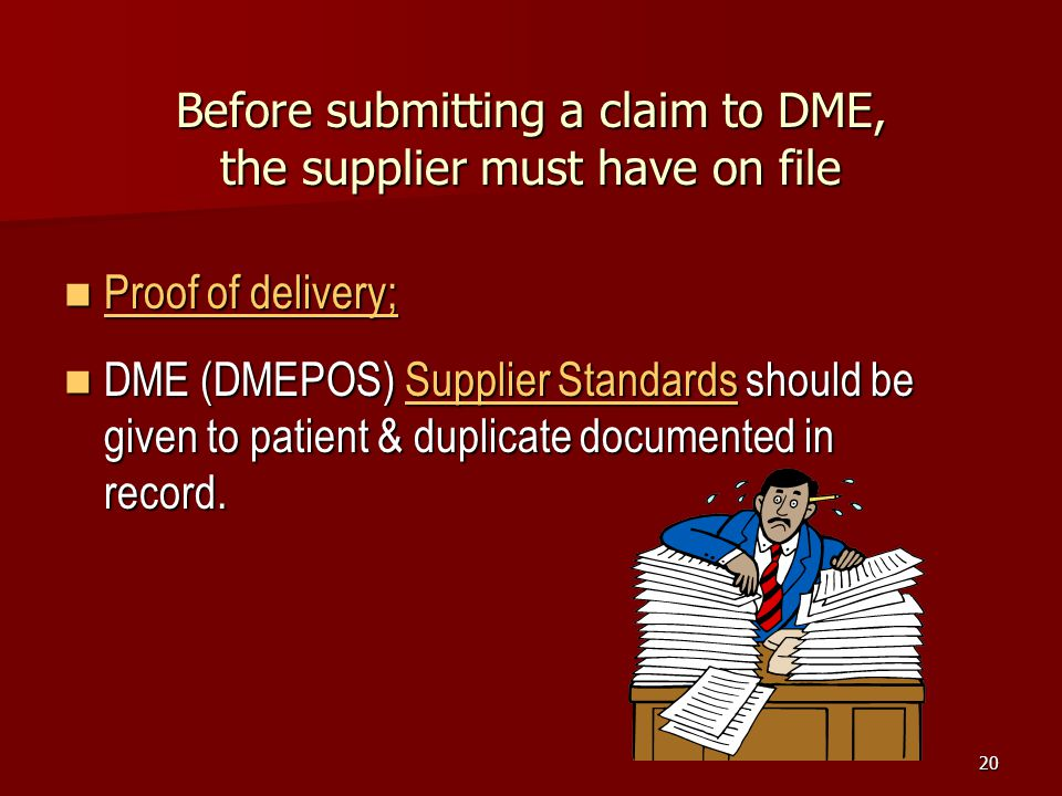 Before submitting a claim to DME, the supplier must have on file