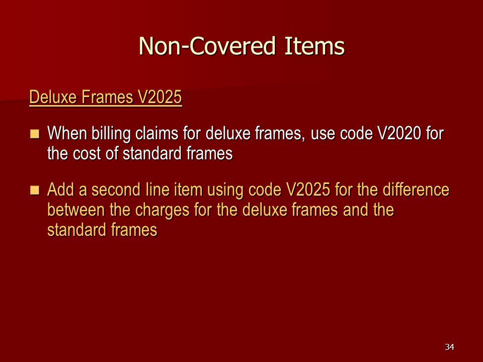 Non-Covered Items Deluxe Frames V2025