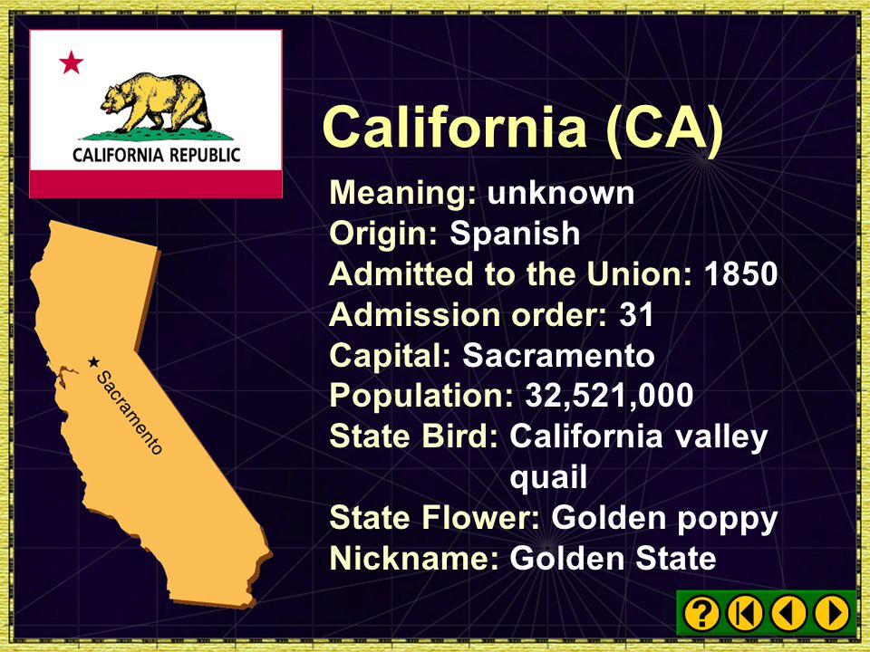 California (CA) Meaning: unknown Origin: Spanish