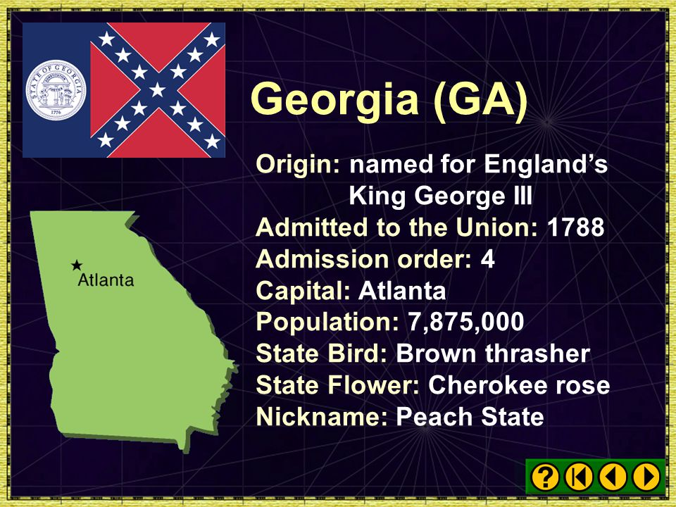 Georgia (GA) Origin: named for England's King George III