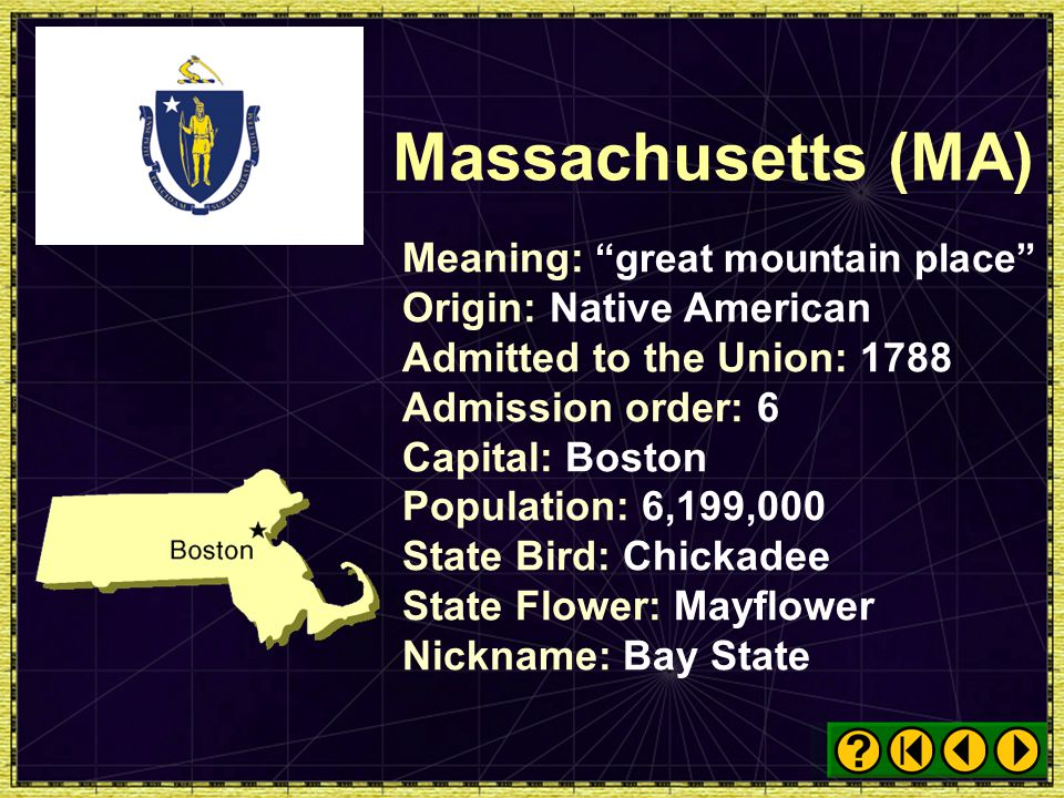 Massachusetts (MA) Meaning: great mountain place