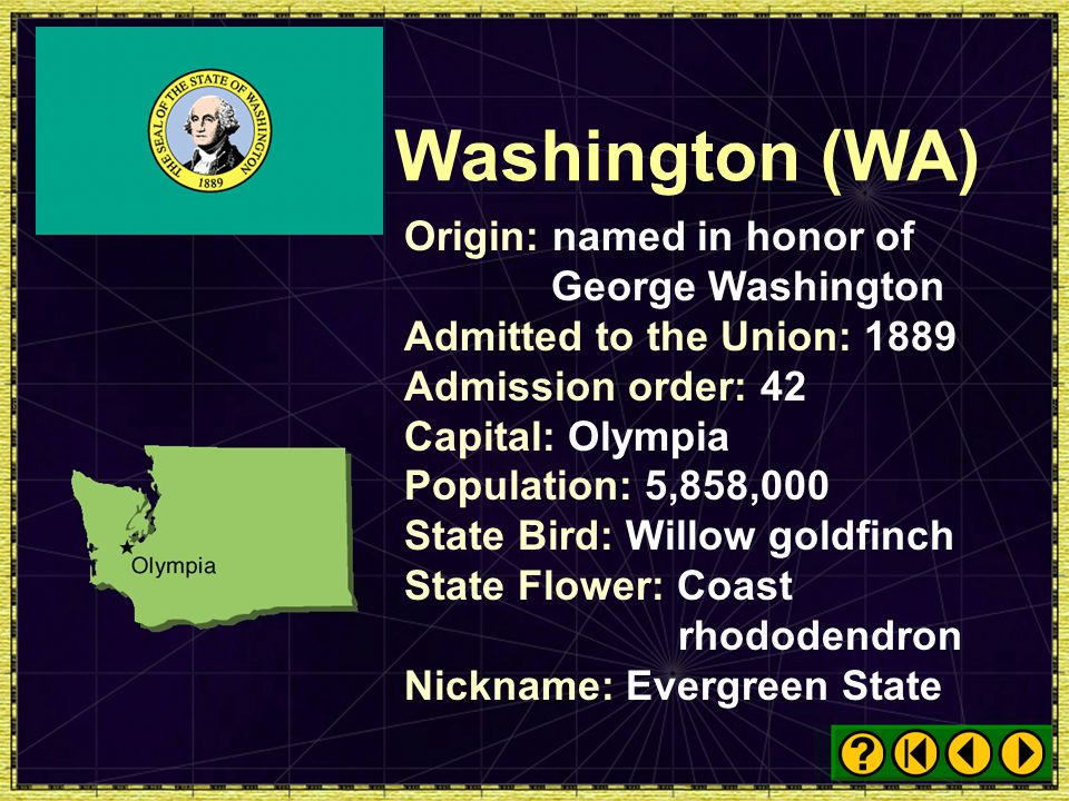 Washington (WA) Origin: named in honor of George Washington