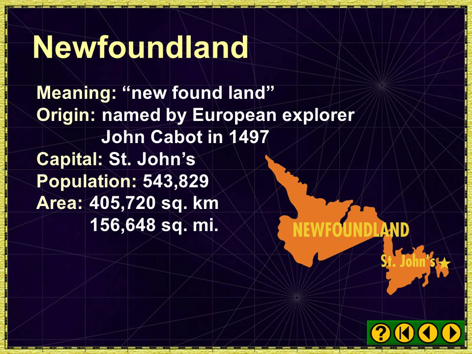 Newfoundland Meaning: new found land