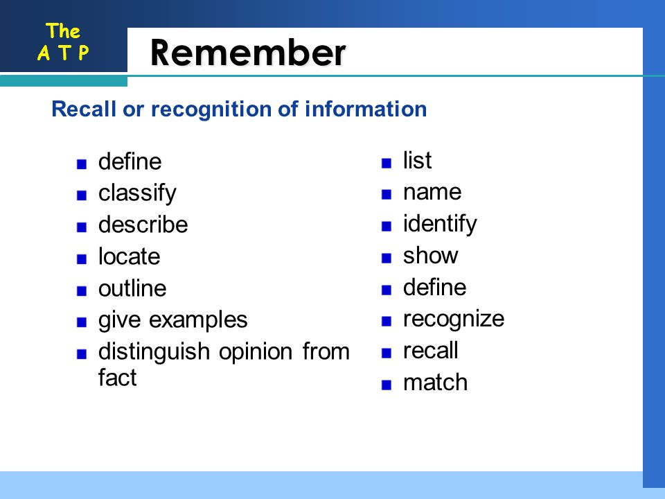 Remember list classify name describe identify locate show outline
