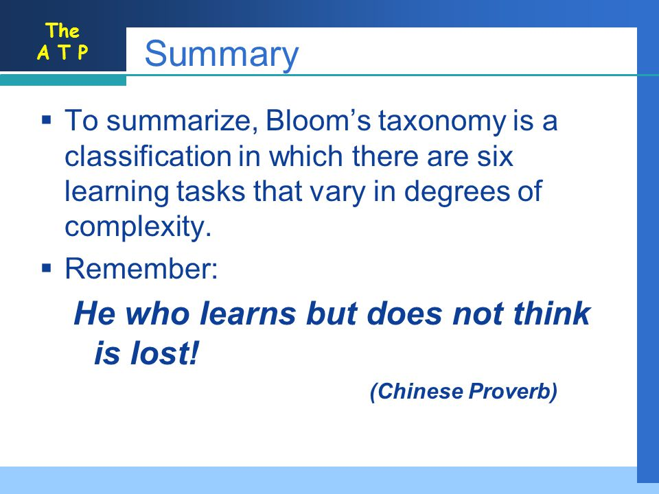Summary He who learns but does not think is lost!