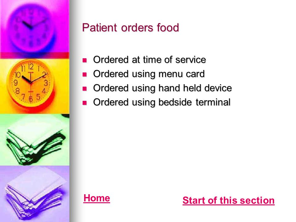 Patient orders food Ordered at time of service Ordered using menu card