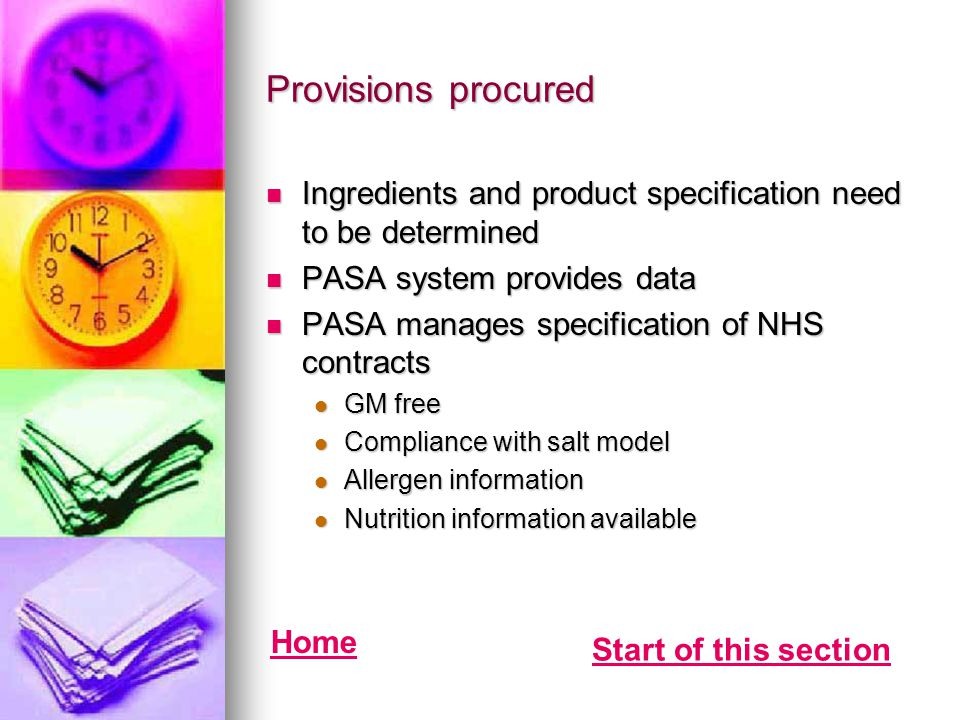 Provisions procured Ingredients and product specification need to be determined. PASA system provides data.