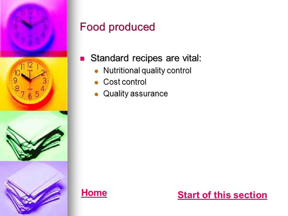 Food produced Standard recipes are vital: Home Start of this section
