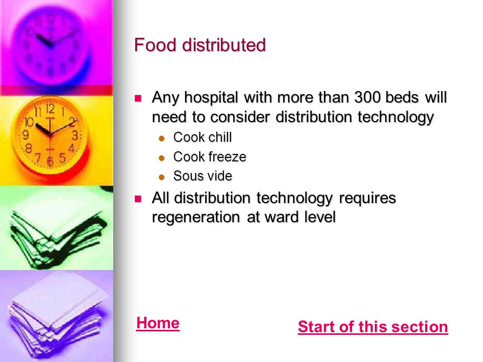 Food distributed Any hospital with more than 300 beds will need to consider distribution technology.