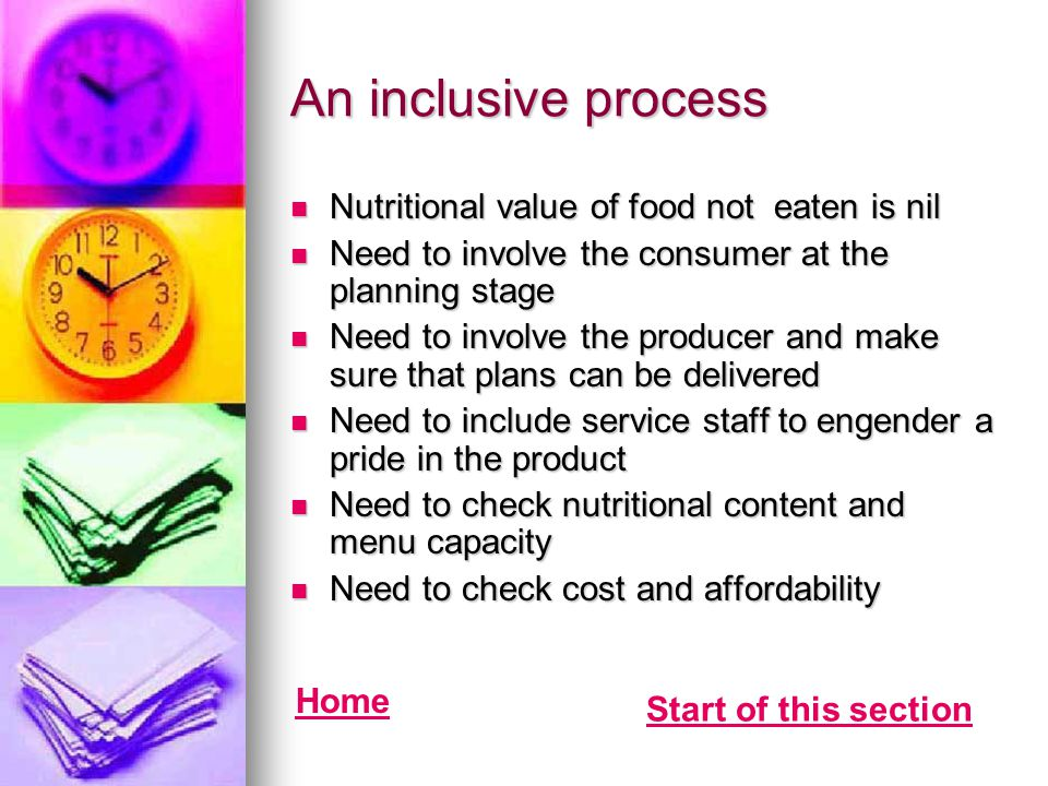 An inclusive process Nutritional value of food not eaten is nil