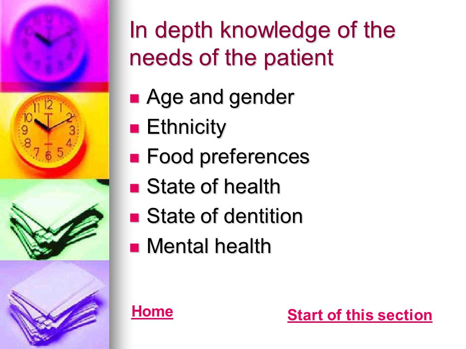 In depth knowledge of the needs of the patient