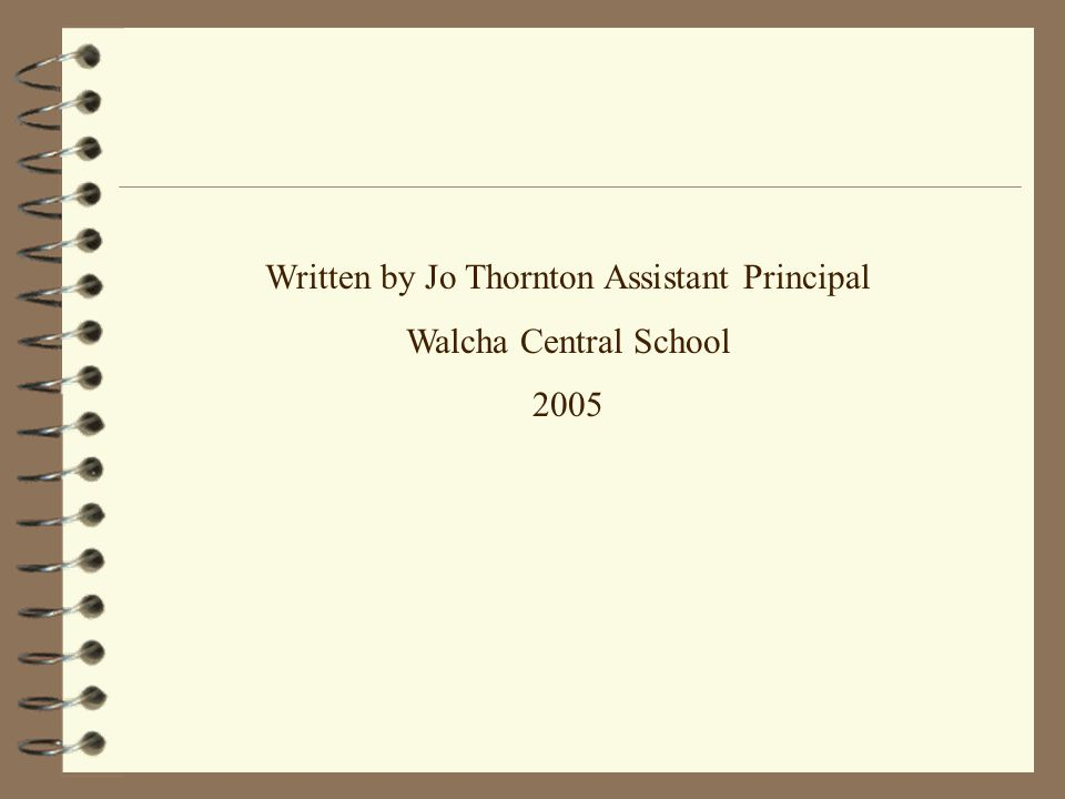 Written by Jo Thornton Assistant Principal