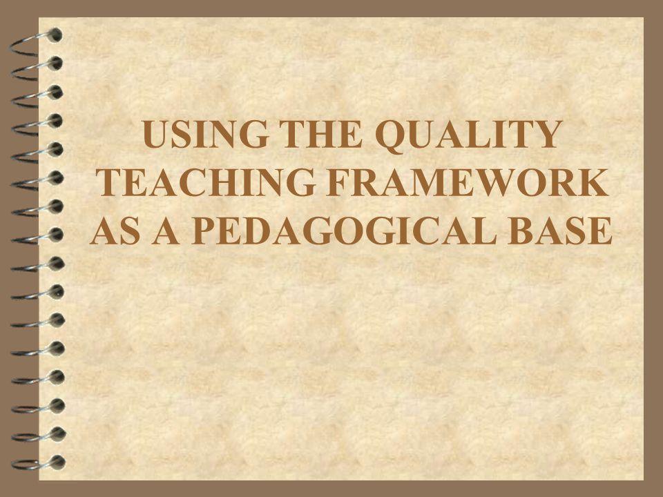 USING THE QUALITY TEACHING FRAMEWORK AS A PEDAGOGICAL BASE