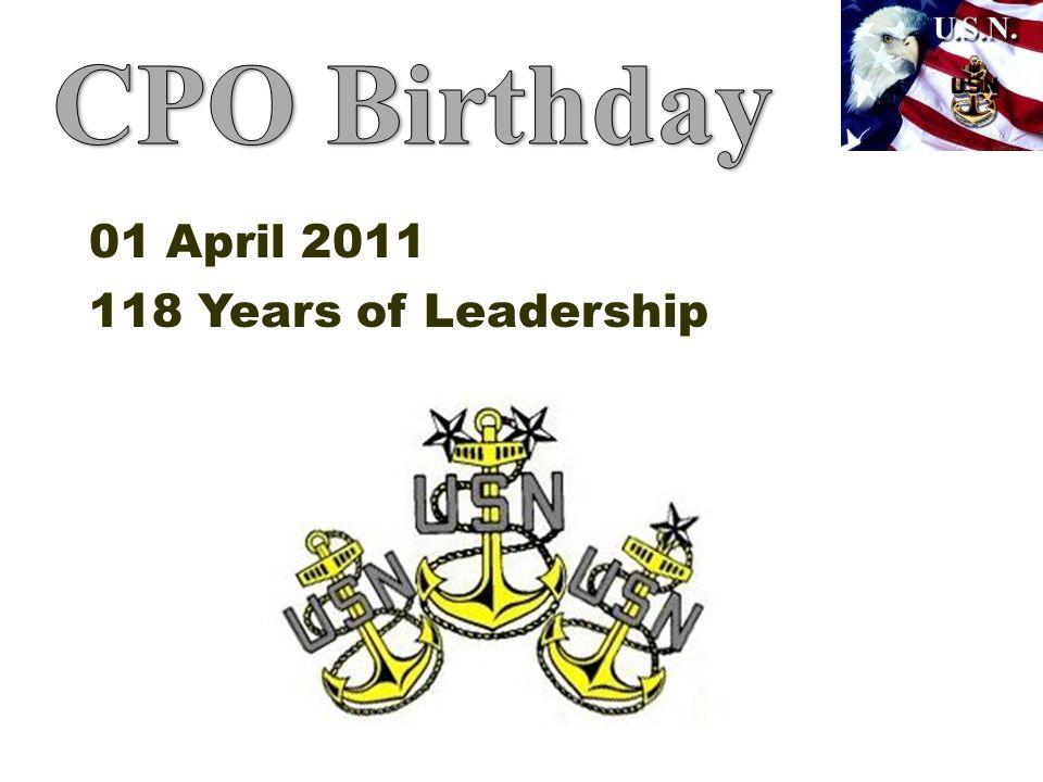 CPO Birthday 01 April 2011 118 Years of Leadership