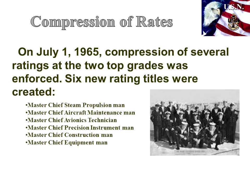 Compression of Rates On July 1, 1965, compression of several ratings at the two top grades was enforced. Six new rating titles were created: