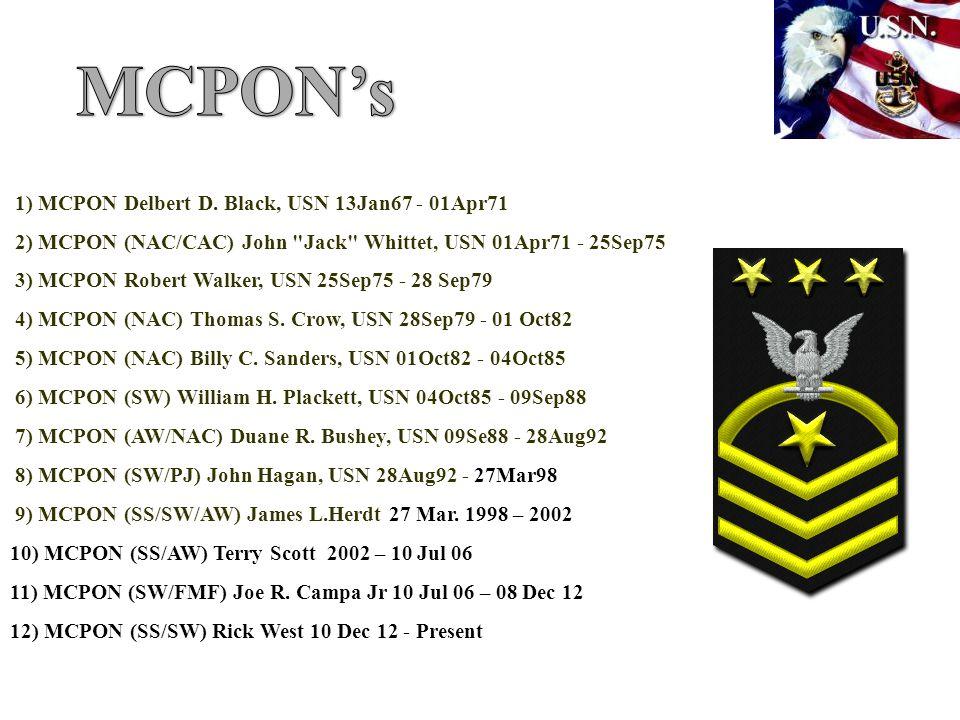 MCPON's 1) MCPON Delbert D. Black, USN 13Jan67 - 01Apr71