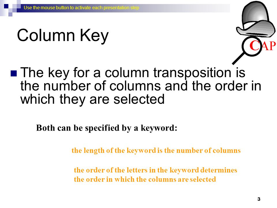 Column Key The key for a column transposition is the number of columns and the order in which they are selected.