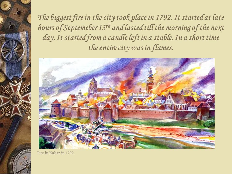 The biggest fire in the city took place in 1792