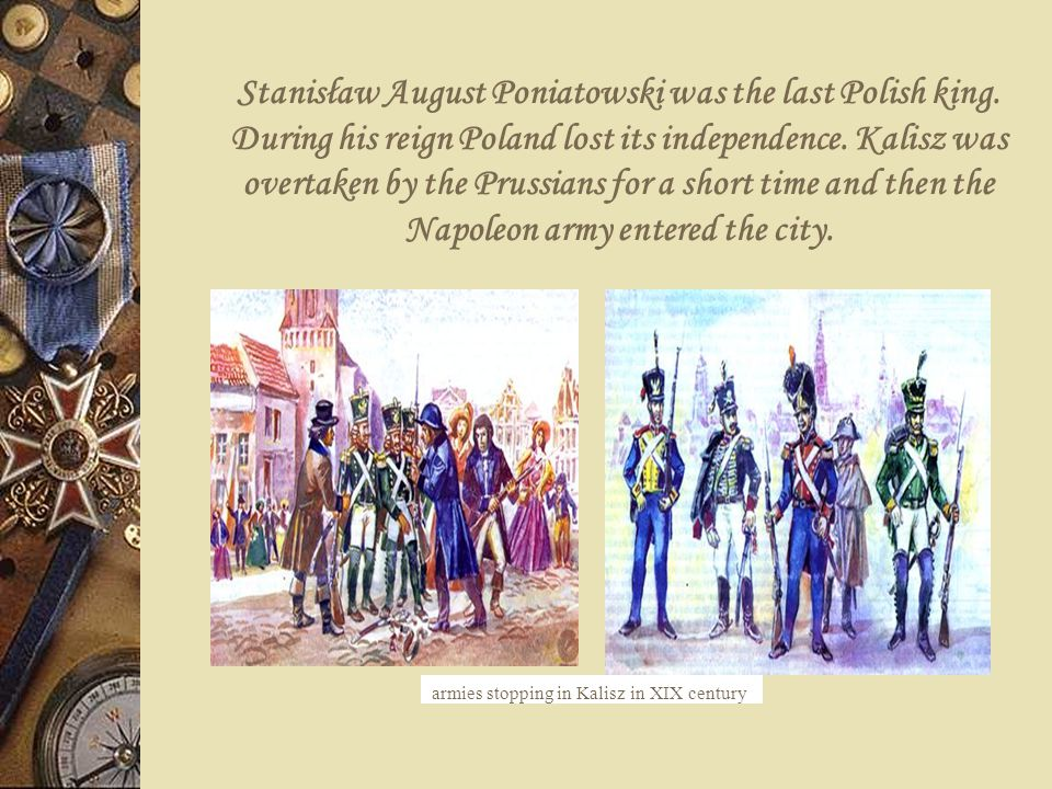 Stanisław August Poniatowski was the last Polish king