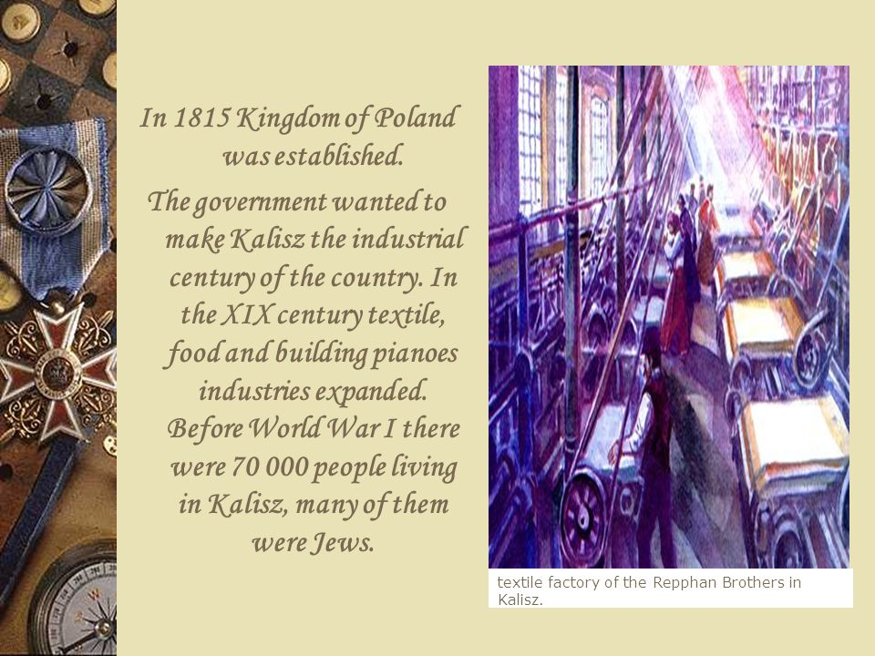 In 1815 Kingdom of Poland was established.