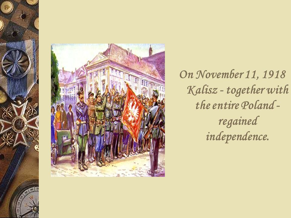On November 11, 1918 Kalisz - together with the entire Poland - regained independence.